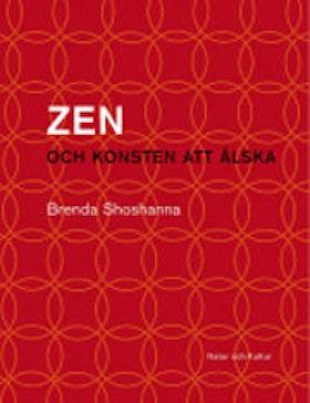 """Shoshanna, Brenda, """"Zen och konsten att älska"""" INBUNDEN"""