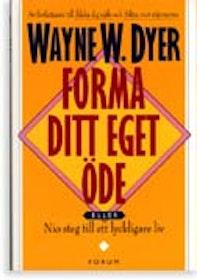 """Dyer, Wayne W., """"Forma ditt eget öde: nio steg till ett lyckligare liv"""" KARTONNAGE"""