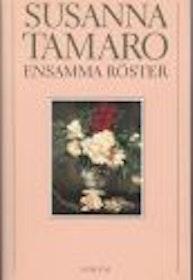 """Tamaro, Susanna """"Ensamma röster"""""""