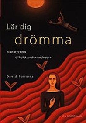 """Fontana, David """"Lär dig drömma : finn nyckeln till ditt undermedvetna"""" INBUNDEN"""