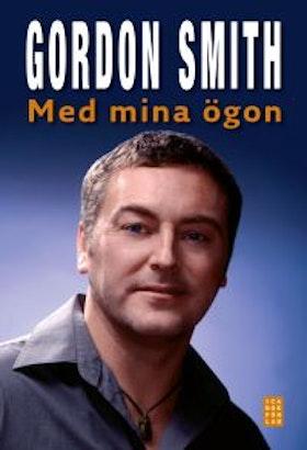 """Smith, Gordon """"Med mina ögon"""" INBUNDEN"""