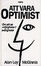 """McGinnis, Alan Loy """"Att vara optimist - Om att se möjligheter i svårigheter"""" KARTONNAGE"""