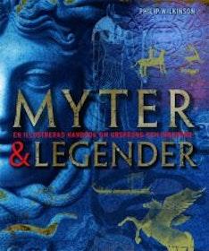 """Wilkinson, Philip """"Myter & Legender - en illustrerad handbok om ursprung och innebörd"""" INBUNDEN"""