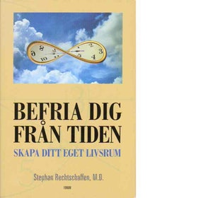"Rechtschaffen, Stephan ""Befria dig från tiden - skapa ditt eget livsrum"" INBUNDEN"
