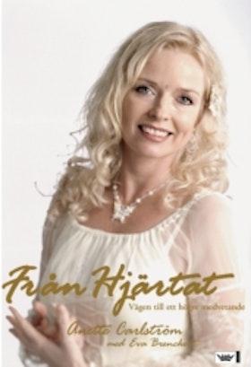 """Carlström, Anette """"Från hjärtat - vägen till ett högre medvetande"""" INBUNDEN + DVD eller CD"""