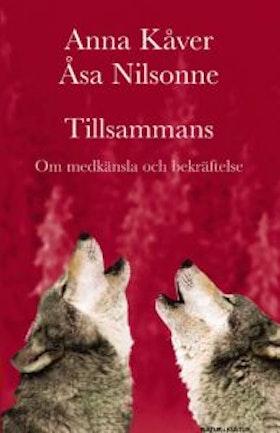 """Kåver, Anna & Nilsonne, Åsa """"Tillsammans - om medkänsla och bekräftelse"""" KARTONNAGE"""