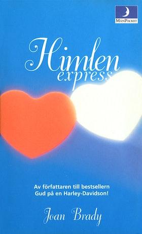 """Brady, Joan, """"Himlen express"""" (av författaren till Gud på en Harley-Davidson) POCKET"""