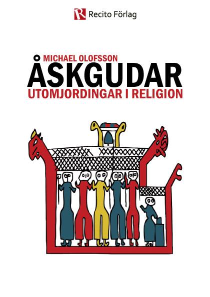 """Olofsson, Michael """"Åskgudar - utomjordingar i religion"""""""