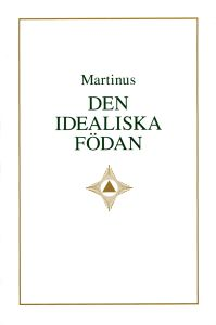 """Martinus """"Den idealiska födan"""" INBUNDEN"""