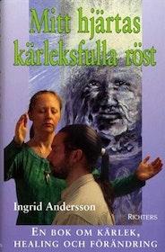 """Andersson, Ingrid, """"Mitt hjärtas kärleksfulla röst"""" INBUNDEN"""
