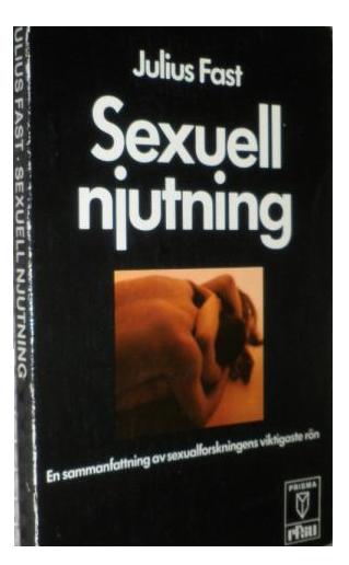 """Fast, Julius, """"Sexuell njutning"""" HÄFTAD"""