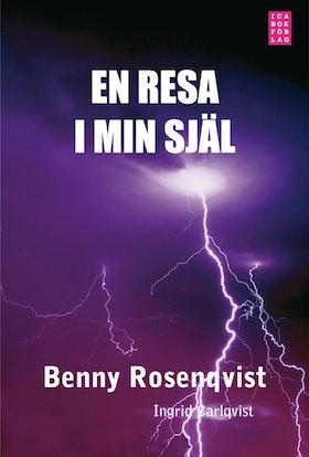 """Rosenqvist, Benny och Ingrid Carlqvist, """"En resa i min själ"""""""