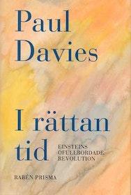 "Davies, Paul ""I rättan tid - Einsteins ofullbordade revolution"" INBUNDEN"