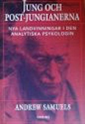 """Samuels, Andrew """"Jung och post-jungianerna / Nya landvinningar i den analytiska psykologin"""" INBUNDEN"""