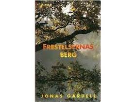 "Gardell, Jonas ""Frestelsernas berg"" INBUNDEN"
