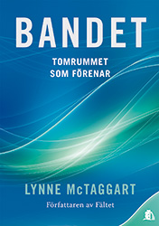 """McTaggart, Lynne """"Bandet : Tomrummet som förenar"""""""