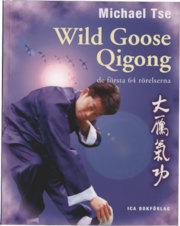"""Tse, Michael """"Wild Goose Qigong - de första 64 rörelserna"""" KARTONNAGE"""