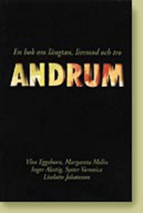 """Eggehorn Y & Melin, M & Alestig & Syster Veronica & Johansson """"Andrum : en bok om längtan, livsmod och tro"""" KARTONNAGE"""