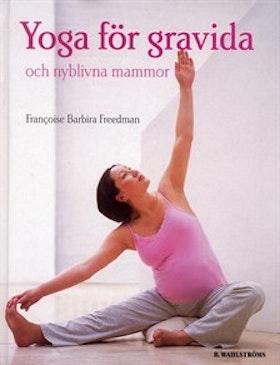 "Freedman, Francoise Barbira ""Yoga för gravida"" KARTONNAGE"