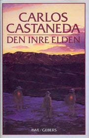 """Castaneda, Carlos, """"Den inre elden"""" INBUNDEN"""