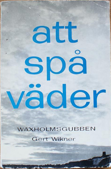 """Wikner, Gert (Waxholmsgubben) """"Att spå väder"""" HÄFTAD"""
