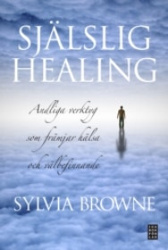 "Browne, Sylvia ""Själslig healing"" ANTIKVARISK INBUNDEN"