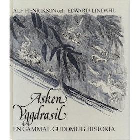 """Henrikson Alf  / Edward Lindahl, """"Asken Yggdrasil - en gammal gudomlig historia"""" INBUNDEN ANTIKVARISK, 1981 - 1995"""