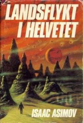 "Asimov, Isaac ""Landsflykt i helvetet"" INBUNDEN"
