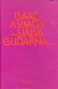 """Asimov, Isaac """"- Själva Gudarna"""" INBUNDEN"""