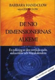 """Handclow, Barbara """"De nio dimensionernas alkemi : en tolkning av den vertikala axeln, sädescirklar och Mayakalendern"""" KARTONNAGE"""