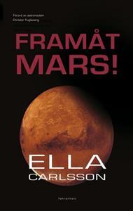"""Carlsson, Ella """"Framåt Mars!"""" INBUNDEN"""