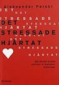 """Perski, Alexander """"Det stressade hjärtat"""" KARTONNAGE"""