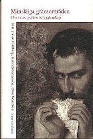 """Cullberg, Johan (red.) """"Mänskliga gränsområden : Om extas, psykos och galenskap"""" INBUNDEN"""
