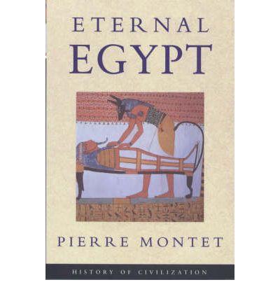 "Montet, Pierre, ""Eternal Egypt"""
