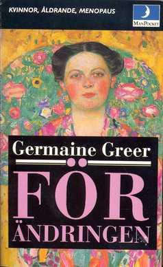 """Greer, Germaine, """"Förändringen - kvinnor, åldrande, menopaus"""" ENDAST 1 EX!"""