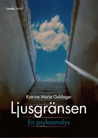 """Guldager, Katrine Marie """"Ljusgränsen - en psykoanalys"""" INBUNDEN"""