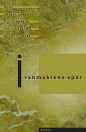 """Härenstam, Annika, mfl, (red.) """"I vanmaktens spår"""" HÄFTAD"""