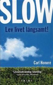 """Honoré, Carl """"Slow : lev livet långsamt"""" INBUNDEN"""