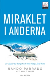 """Parrado, Nando """"Miraklet i Anderna : mina sjuttiotvå dagar i bergen och den långa färden hem"""" POCKET"""