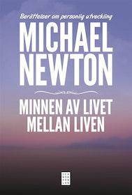 """Newton, Michael """"Minnen av livet mellan liven : Berättelser om personlig utveckling"""""""