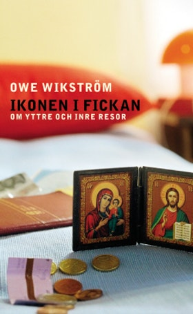 """Wikström, Ove """"Ikonen i fickan - om yttre och inre resor"""" POCKET"""
