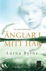 """Byrne, Lorna """"Änglar i mitt hår"""" ANTIKVARISK INBUNDEN"""