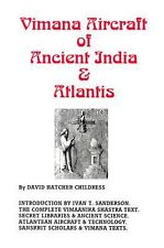 "Hatcher Childress, David, ""Vimana Aircraft of Ancient India & Atlantis"""