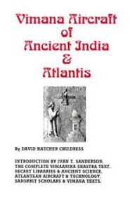"Hatcher Childress, David, ""Vimana Aircraft of Ancient India & Atlantis"""