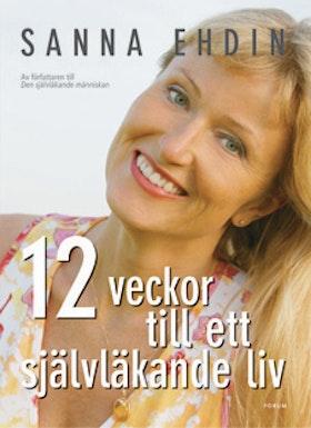 """Ehdin, Sanna """"12 veckor till ett självläkande liv"""" INBUNDEN"""