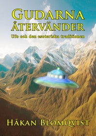"""Blomqvist, Håkan """"Gudarna återvänder - ufo och den esoteriska traditionen"""""""