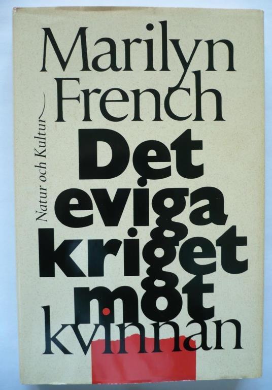 "French, Marilyn ""Det eviga kriget mot kvinnan"" INBUNDEN"