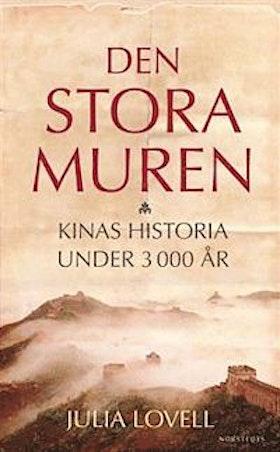"""Lovell, Julia """"Den stora muren - Kinas historia under 3000 år"""" HÄFTAD"""