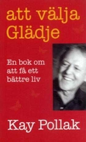 """KARTONNAGE Pollak, Kay, """"Att välja glädje: en bok om att få ett bättre liv"""""""