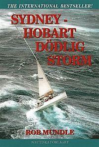 """Mundle, Rob, """"Sydney-Hobart dödlig storm"""" INBUNDEN SLUTSÅLD"""